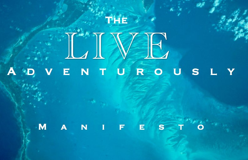 The Live Adventurously Manifesto